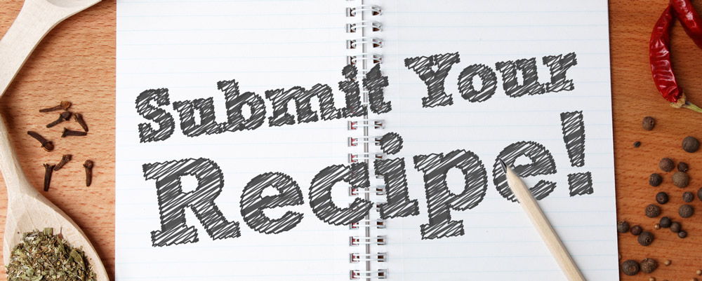 Submit Your Recipe!
