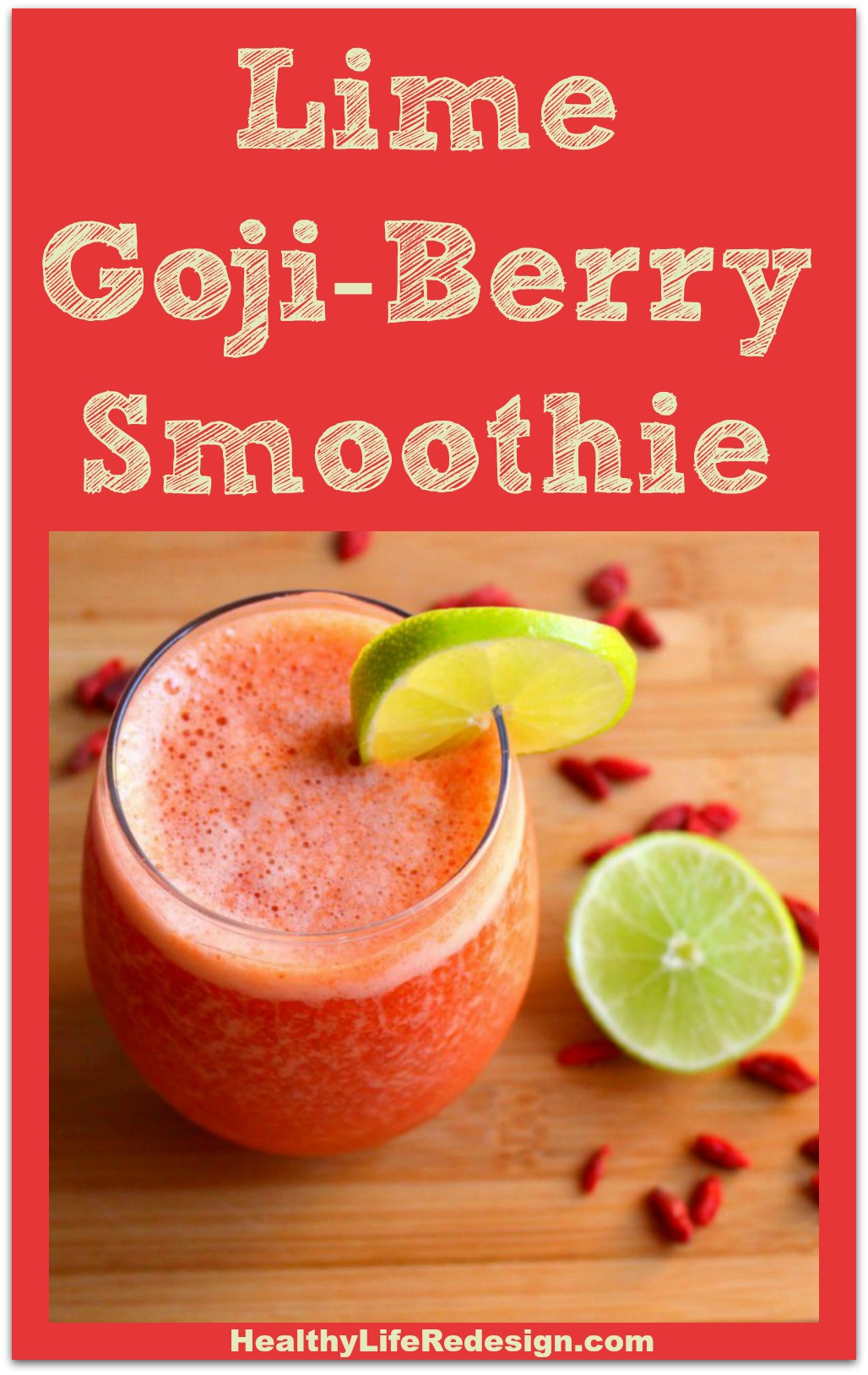 Lime Goji Berry Smoothie - This smoothie is packed with antioxidants and is the perfect refreshing beverage for a hot summers day! www.HealthyLifeRedesign.com