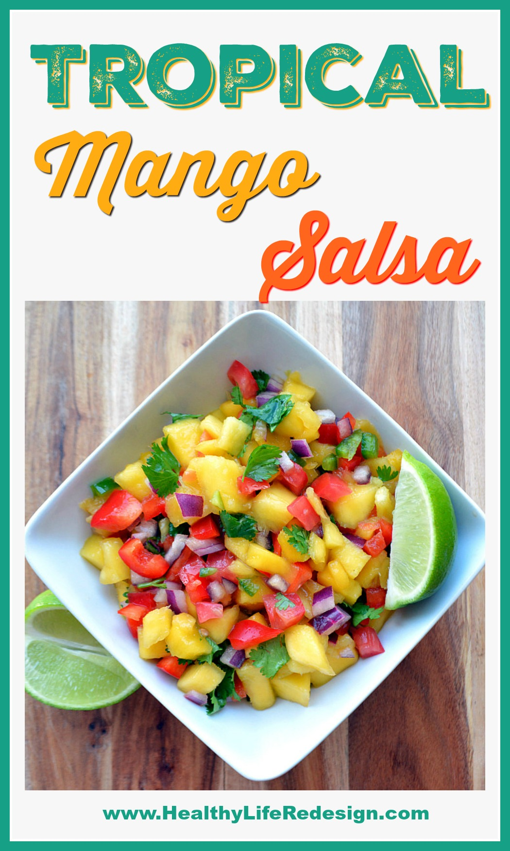 Sweet and savoury Tropical Mango Salsa is perfect on fajitas, burgers, grilled chicken breasts, salads or as a simple and delicious dip for tortilla chips!