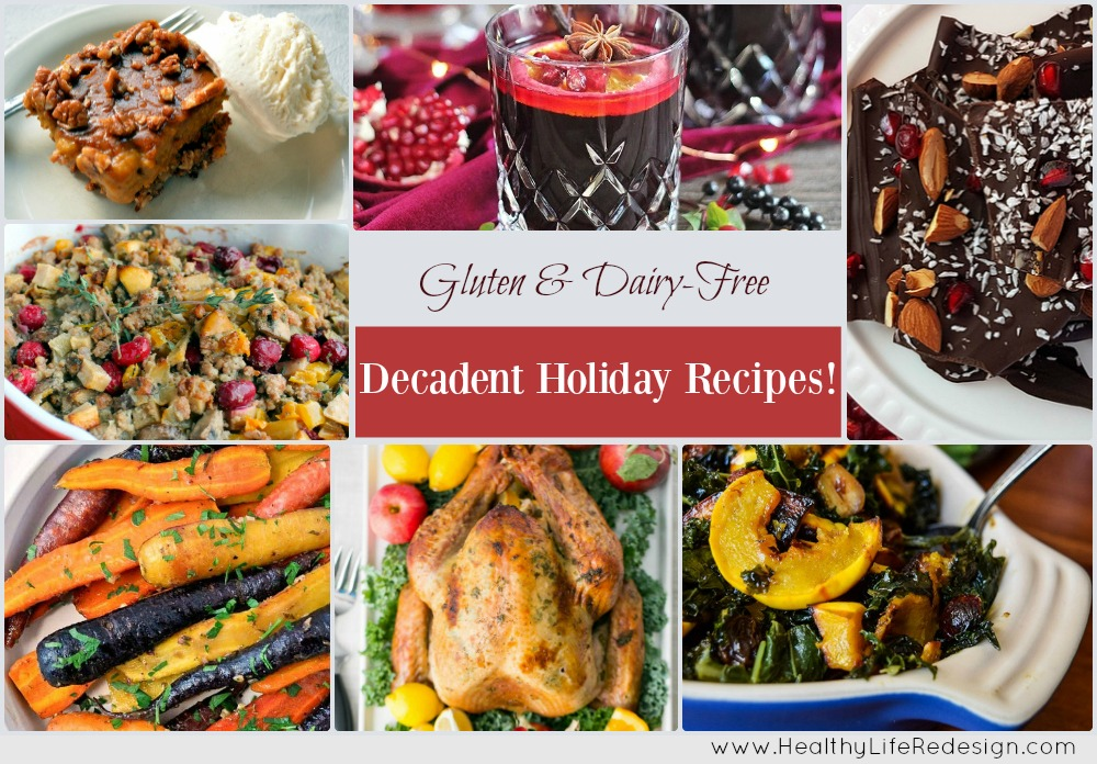 28 Decadent Dairy and Gluten-Free Holiday Recipes - Stay healthy, happy and energetic this holiday season with these healthy and delicious meals!