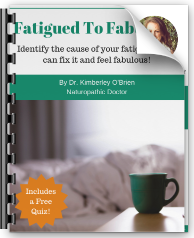 Naturopathic Guide - Fatigued to Fabulous!