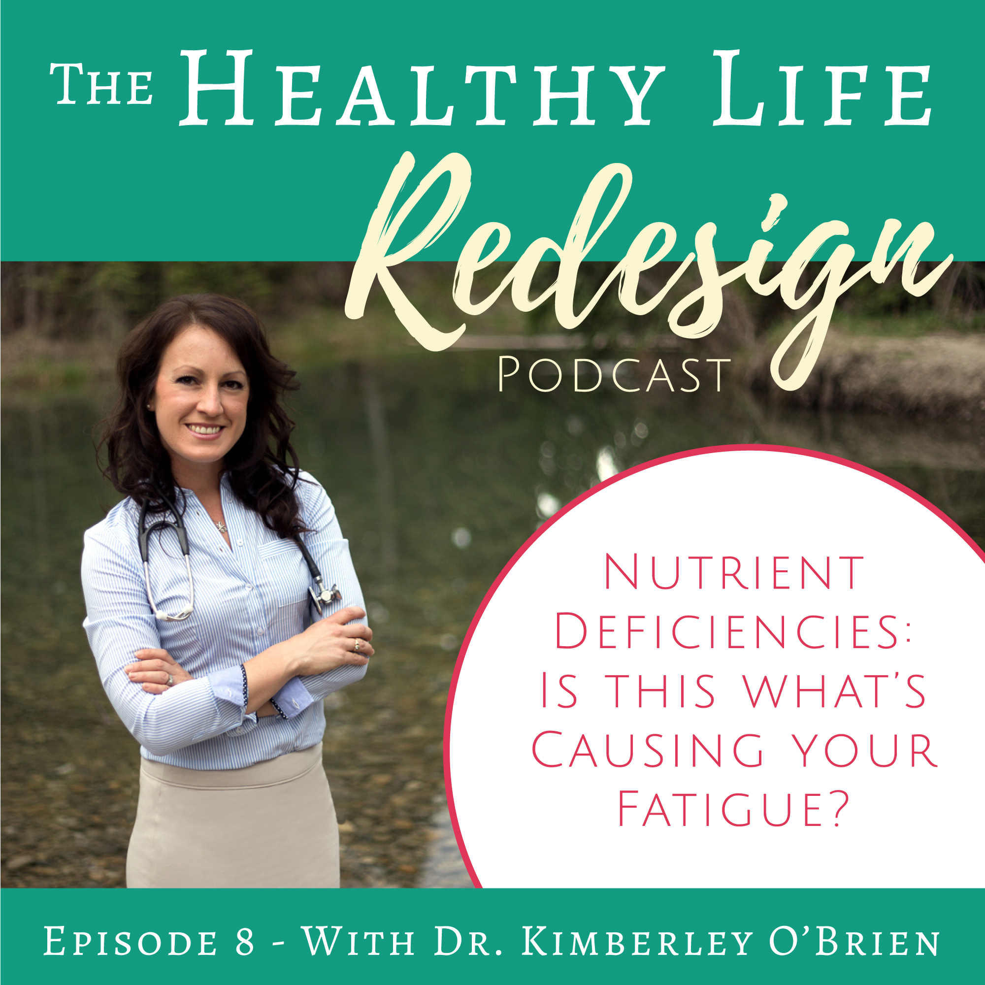 Healthy Life Redesign Podcast Episode 8