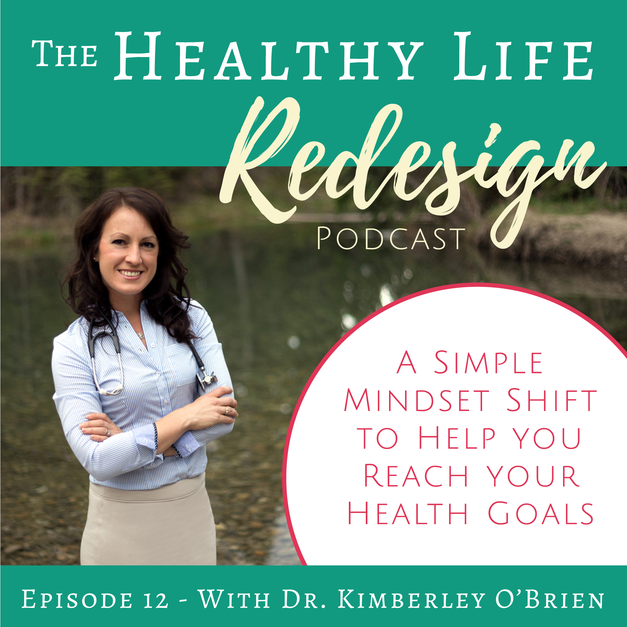 Healthy Life Redesign Podcast Episode 12