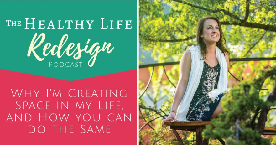 Healthy Life Redesign Podcast Episode 15