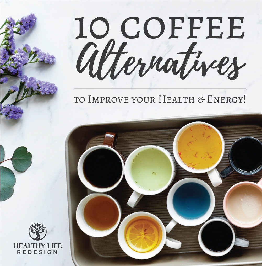 10 Coffee Alternatives to Improve your Health & Energy!
