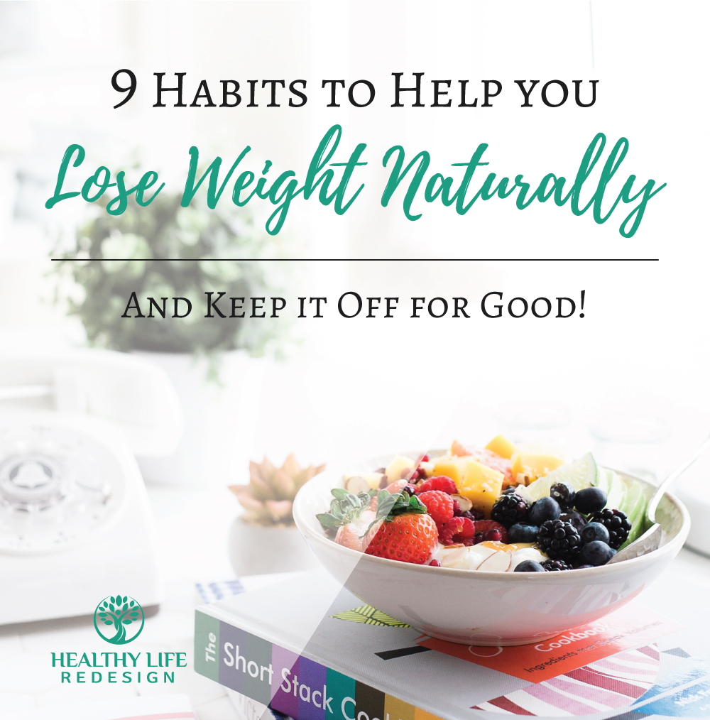 9 Habits to Help you Lose Weight Naturally