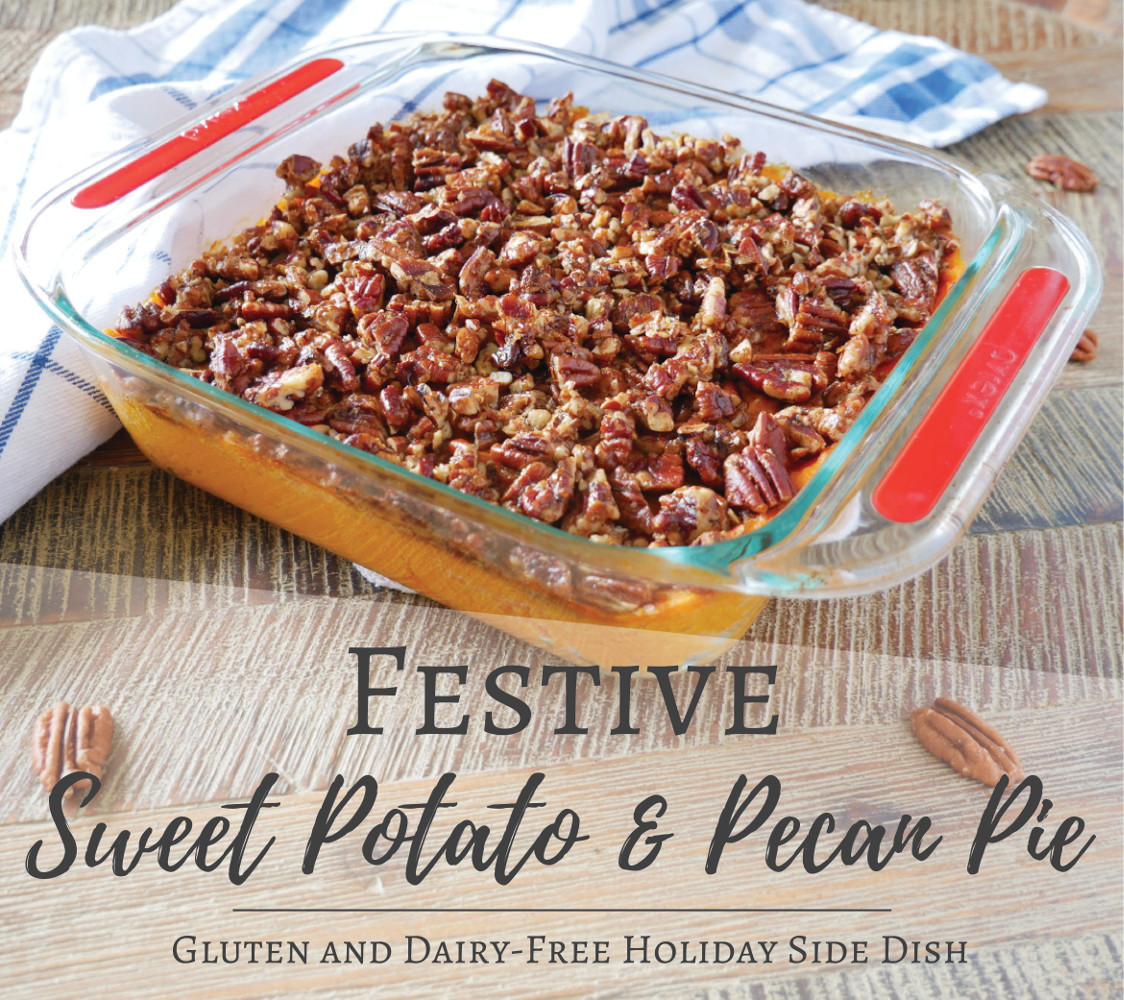 Festive Sweet Potato & Pecan Pie - A Gluten and Dairy-Free Holiday Side Dish!