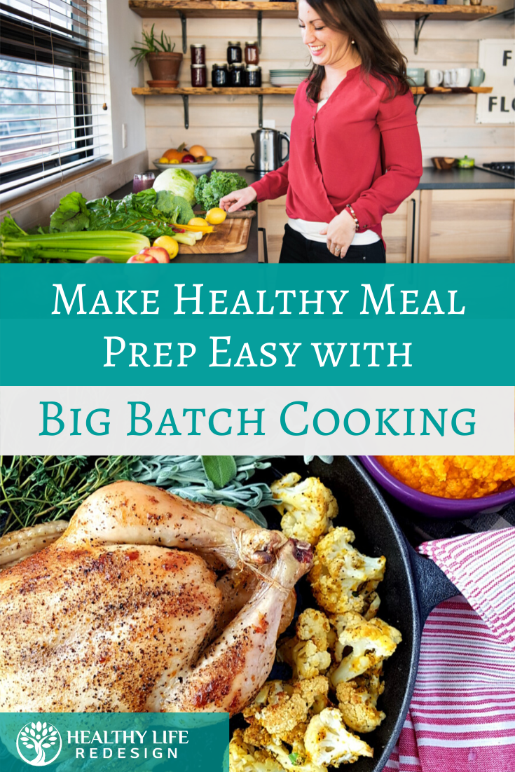 Make Healthy Meal Prep Easier with Big Batch Cooking