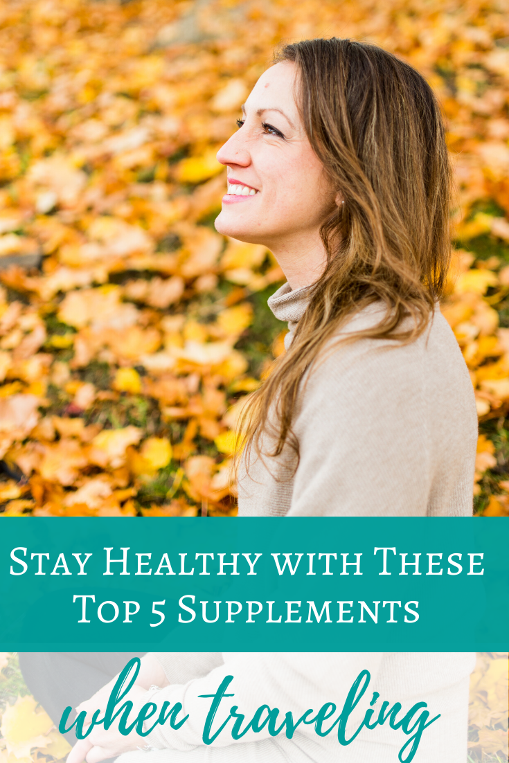 A Naturopathic Doctor's Top 5 Supplement Recommendations for Travel